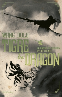 Tigre et dragon - Du lu Wang