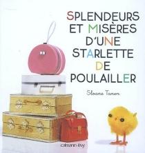 Splendeurs et misères d'une starlette de poulailler - SloaneTanen