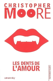 Les dents de l'amour - Christopher Moore