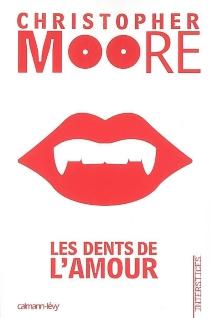 Les dents de l'amour - ChristopherMoore