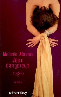 Jeux dangereux - MelanieAbrams