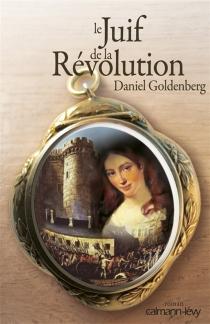 Le Juif de la Révolution - DanielGoldenberg