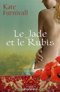 Le jade et le rubis - KateFurnivall