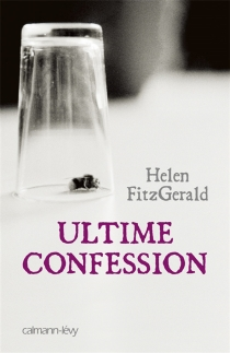 Ultime confession - Helen FitzGerald