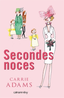 Secondes noces - Carrie Adams