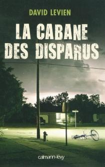 La cabane des disparus - DavidLevien