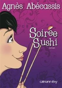 Soirée sushi - AgnèsAbécassis