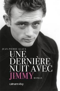 Une dernière nuit avec Jimmy - Jean-PierreAlaux