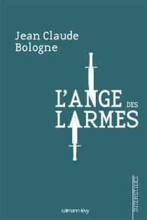 L'ange des larmes - Jean ClaudeBologne