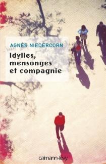 Idylles, mensonges et compagnie - AgnèsNiedercorn