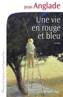Une vie en rouge et bleu - JeanAnglade