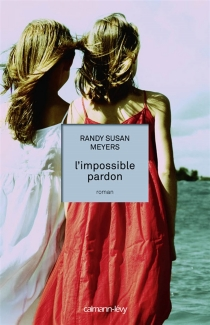 L'impossible pardon - Randy Susan Meyers