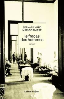 Le fracas des hommes - BernardMarc