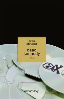 Dead Kennedy - SeanStewart