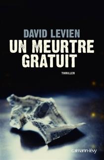 Un meurtre gratuit - DavidLevien