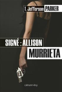 Signé : Allison Murrieta - T. JeffersonParker