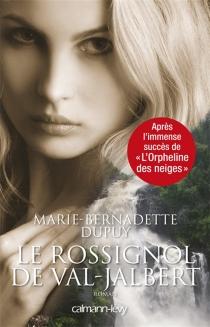 Le Rossignol de Val-Jalbert - Marie-BernadetteDupuy