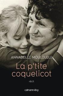 La p'tite coquelicot : récit - Annabelle
