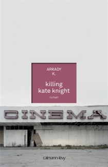 Killing Kate Knight : Lara et Keira, un livre de souvenirs - Arkady Knight