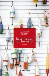 La tentation du homard - ElizabethGilbert