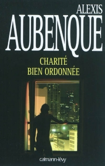 Charité bien ordonnée - AlexisAubenque