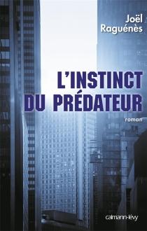 L'instinct du prédateur - JoëlRaguénès