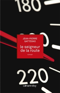 Le seigneur de la route - Jean-PierreGattegno