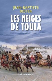 Les neiges de Toula - Jean-BaptisteBester