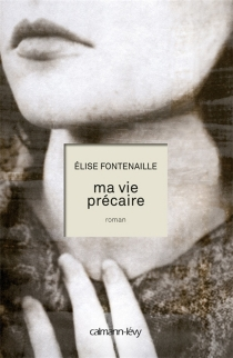 Ma vie précaire - ÉliseFontenaille-N'Diaye