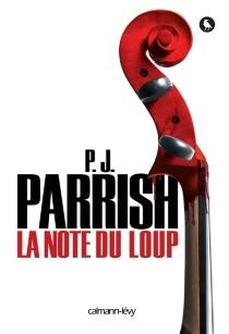 La note du loup - P. J.Parrish