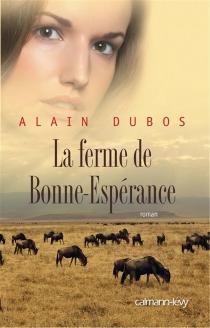 La ferme de Bonne-Espérance - AlainDubos