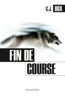 Fin de course - C.J.Box