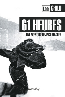 61 heures : une aventure de Jack Reacher - Lee Child