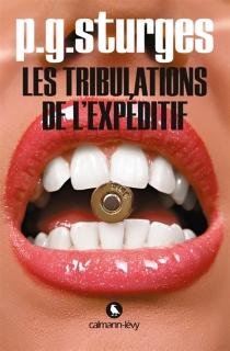 Les tribulations de l'Expéditif - P.G.Sturges