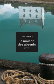 La maison des absents - Tana French