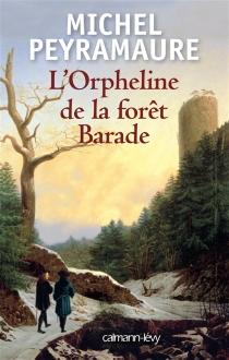 L'orpheline de la forêt Barade - MichelPeyramaure