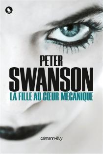La fille au coeur mécanique - PeterSwanson
