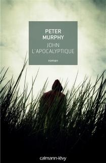 John l'apocalyptique - PeterMurphy