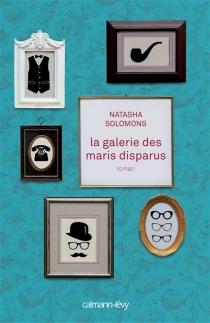 La galerie des maris disparus - NatashaSolomons