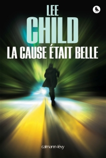 La cause était belle - Lee Child