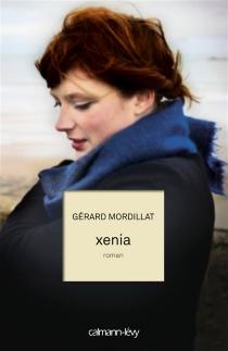Xenia - GérardMordillat