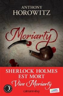 Moriarty| Les trois reines - AnthonyHorowitz