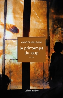 Le printemps du loup - AndreaMolesini