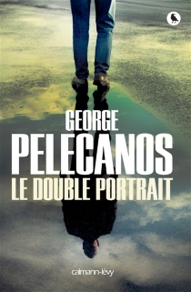Le double portrait - George P. Pelecanos