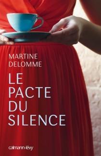 Le pacte du silence - MartineDelomme