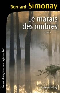 Le marais des ombres - BernardSimonay