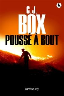 Poussé à bout - C.J.Box