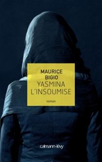 Yasmina l'insoumise - MauriceBigio