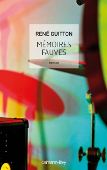 Mémoires fauves - René Guitton