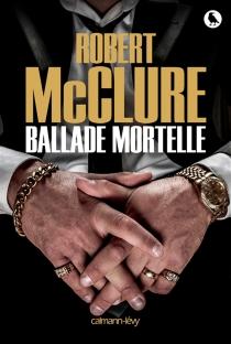 Ballade mortelle - RobertMcClure